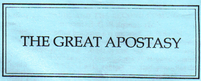 Could you tell me when the great apostasy occurred?