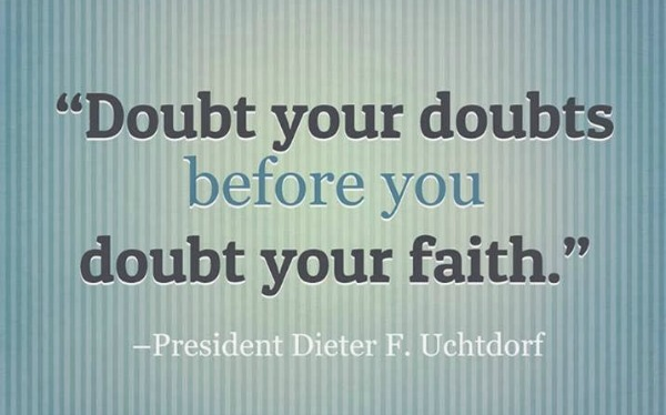 How can I get past doubting everything?