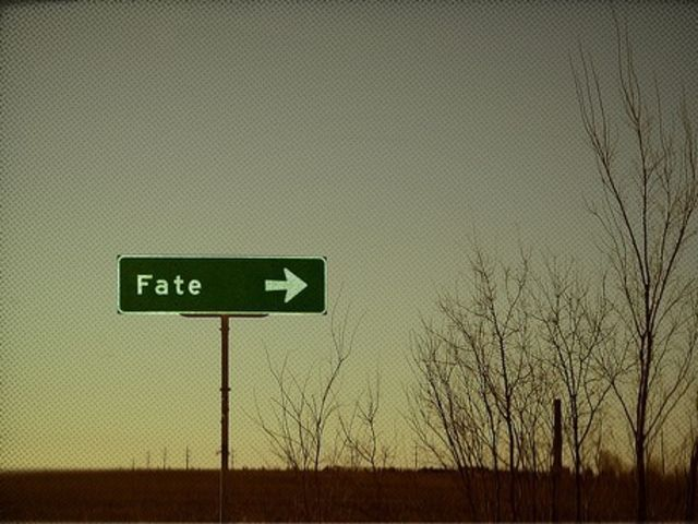 Does fate play a part in our lives?