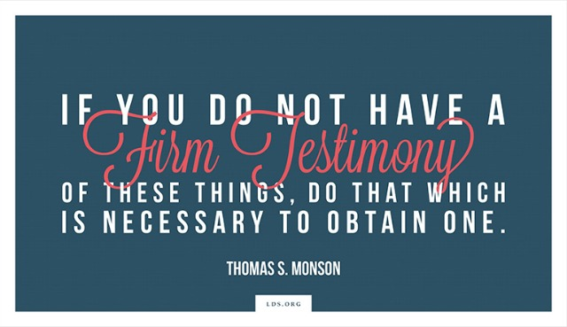 Can you show me how to gain a testimony that the Mormon Church is the true Church?