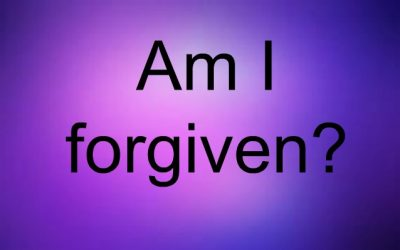 How do I know that I have been forgiven?